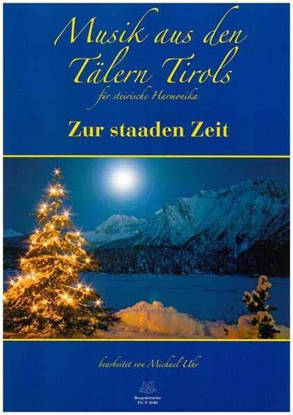 Musik aus den Tälern Tirols - Zur staaden Zeit
