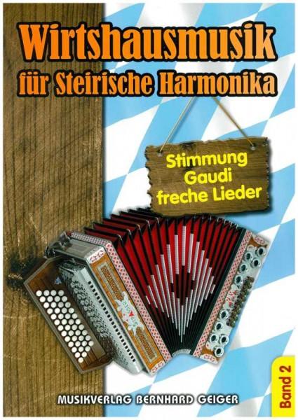 Wirtshausmusik für Steirische Harmonika - Band 2
